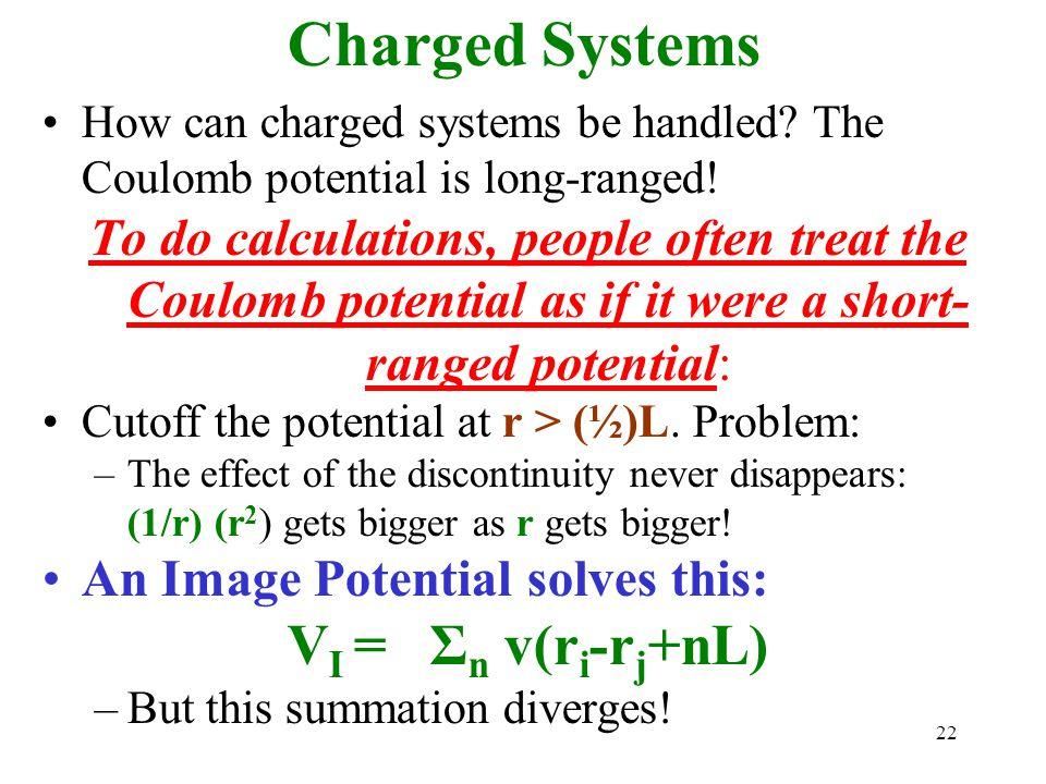 Charged Systems VI = Σn v(ri-rj+nL)