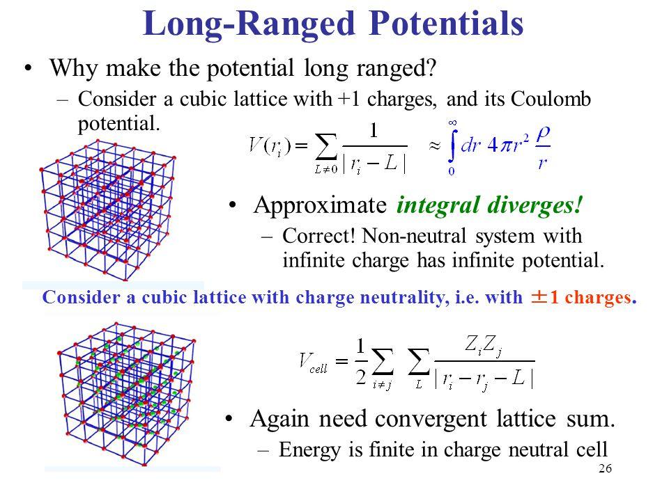 Long-Ranged Potentials