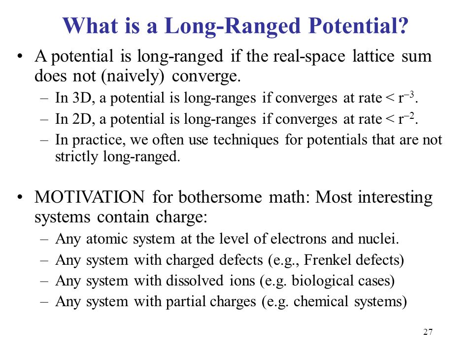 What is a Long-Ranged Potential