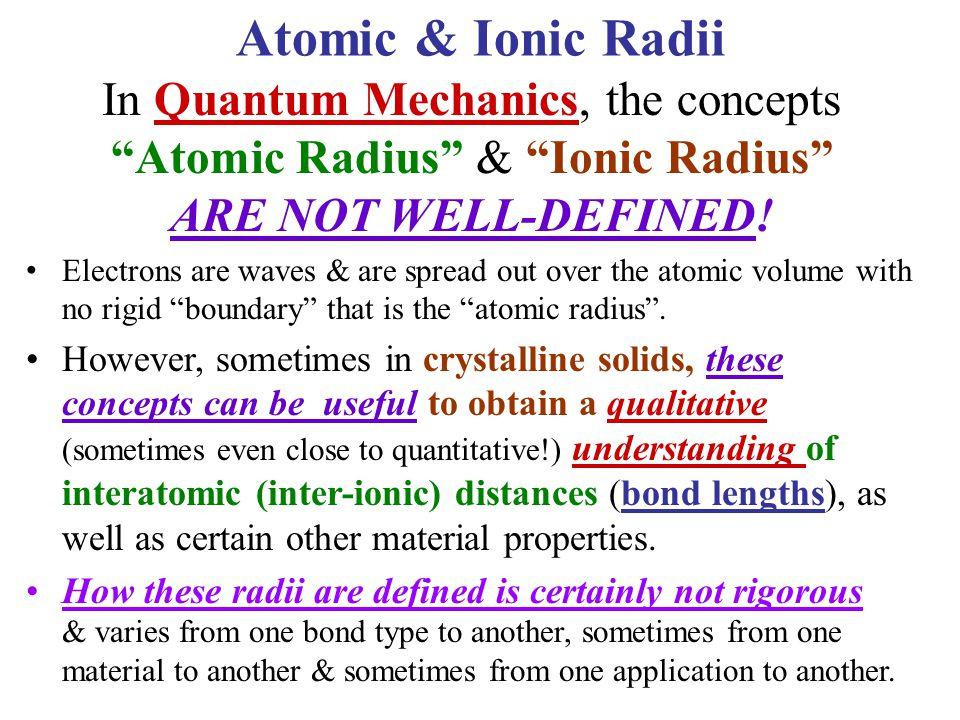 Atomic & Ionic Radii In Quantum Mechanics, the concepts