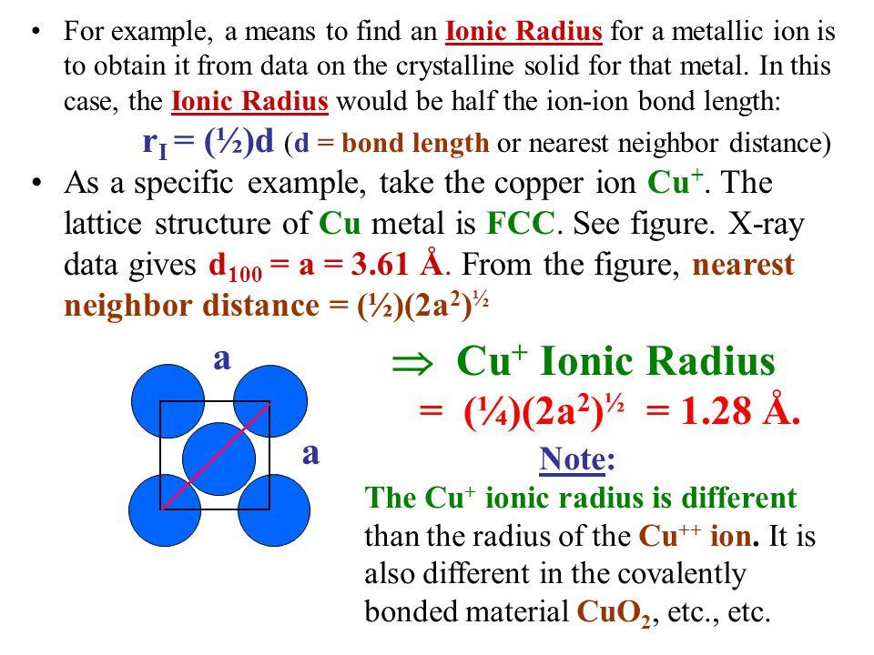rI = (½)d (d = bond length or nearest neighbor distance)