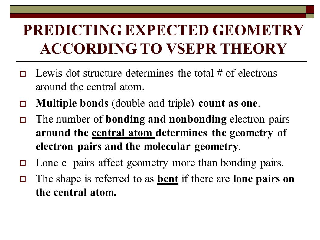 PREDICTING EXPECTED GEOMETRY ACCORDING TO VSEPR THEORY