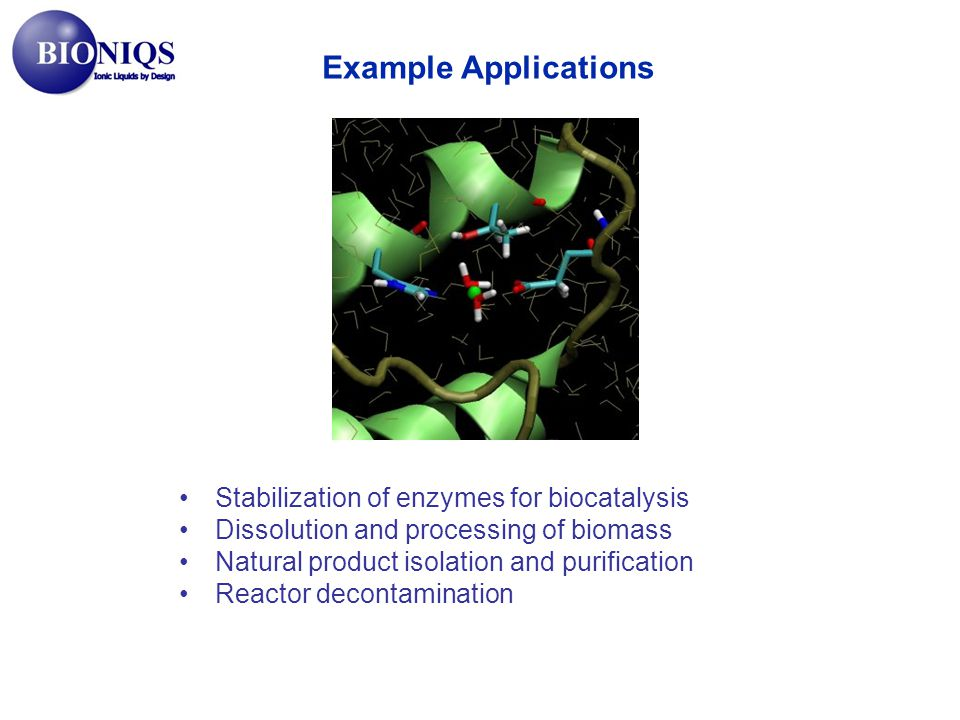 Example Applications Stabilization of enzymes for biocatalysis