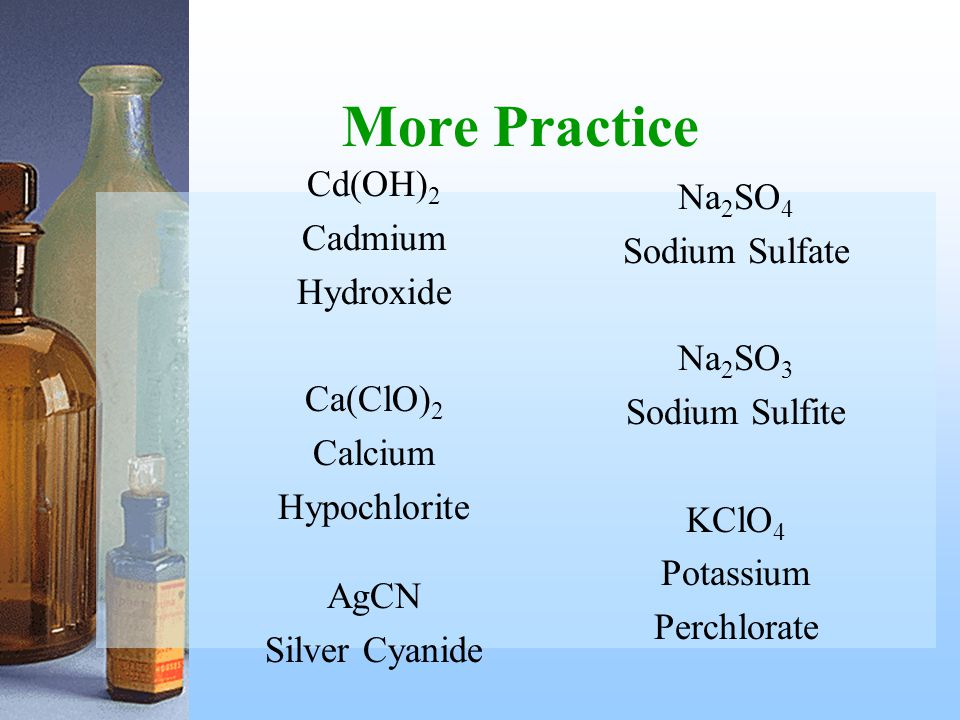 More Practice Cd(OH)2 Na2SO4 Cadmium Sodium Sulfate Hydroxide Na2SO3