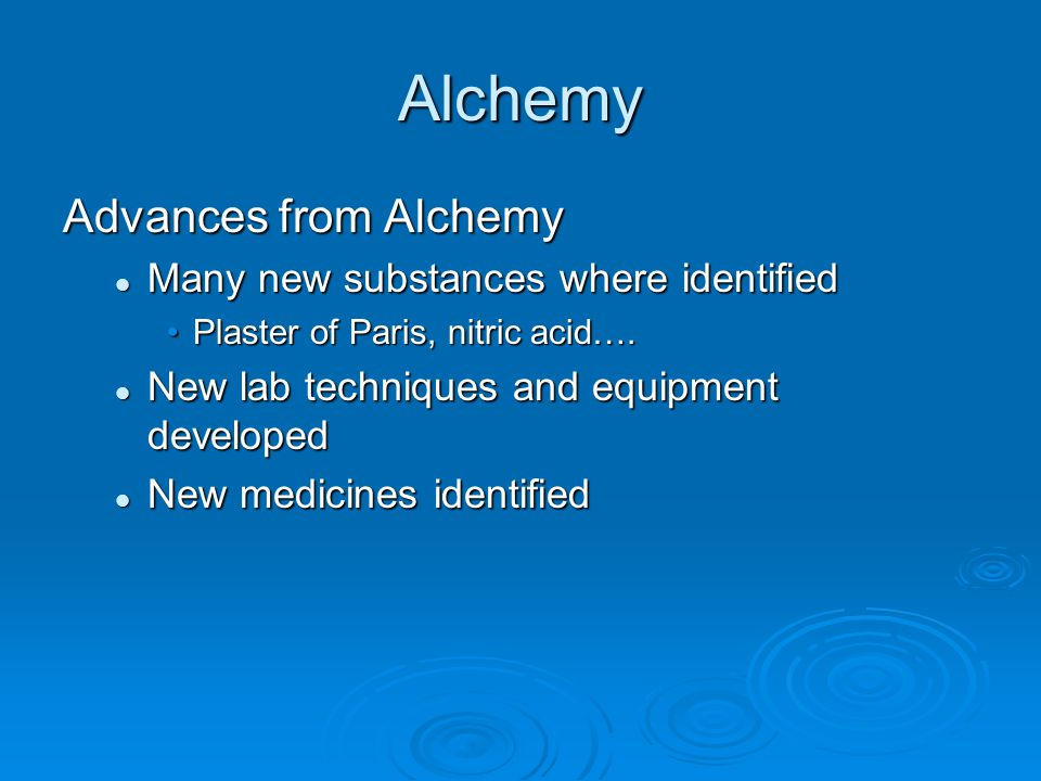 Alchemy Advances from Alchemy Many new substances where identified