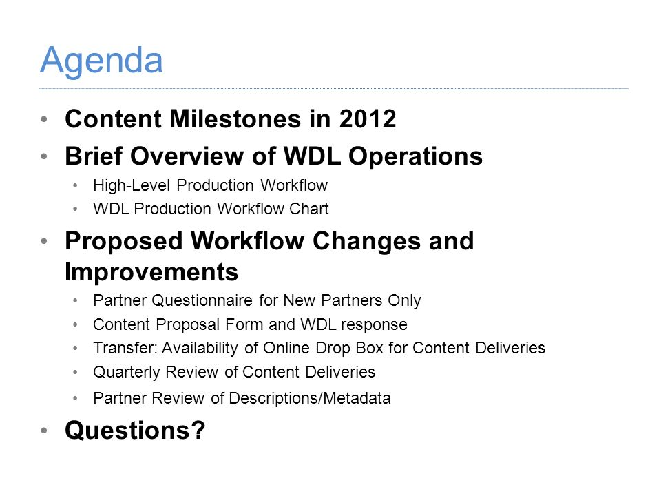 Agenda Content Milestones in 2012 Brief Overview of WDL Operations