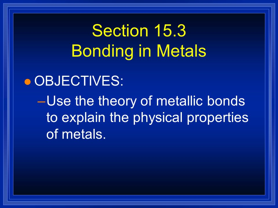 Section 15.3 Bonding in Metals