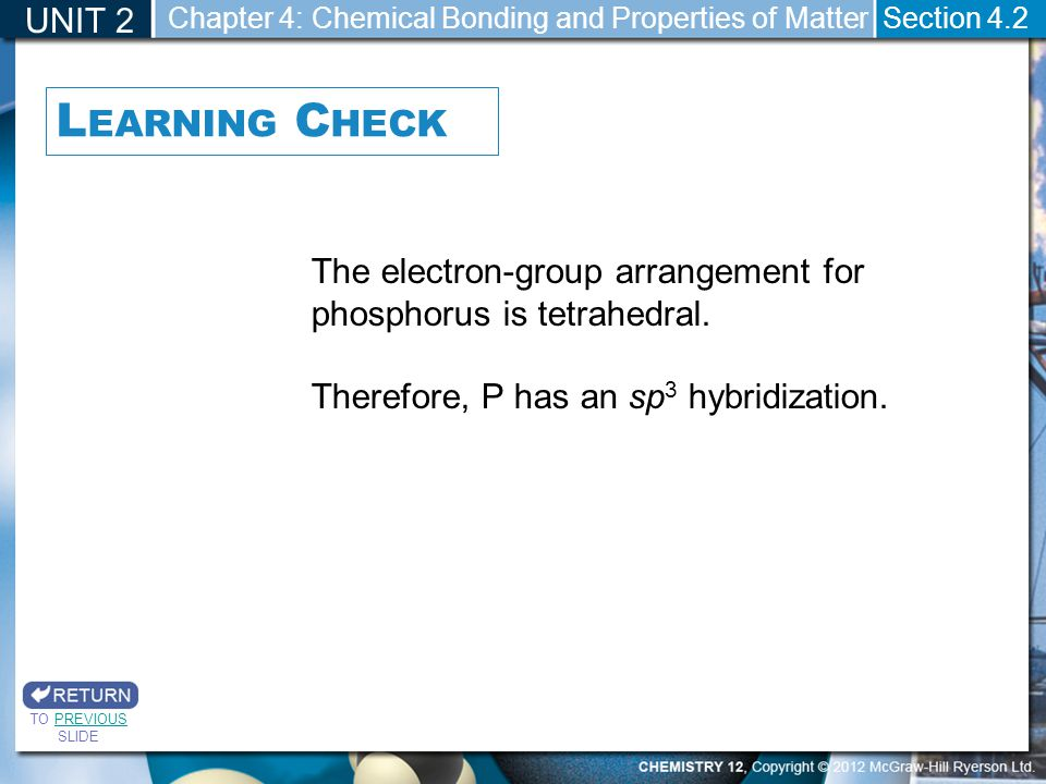 UNIT 2 Chapter 4: Chemical Bonding and Properties of Matter. Section 4.2. Learning Check.