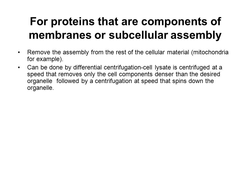 For proteins that are components of membranes or subcellular assembly