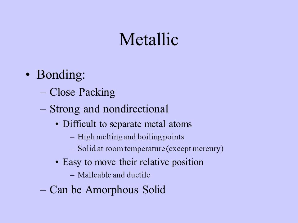 Metallic Bonding: Close Packing Strong and nondirectional