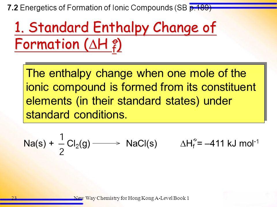 1. Standard Enthalpy Change of Formation (H f) ø