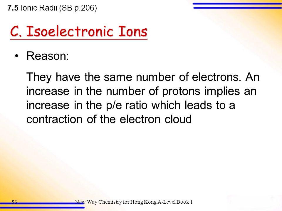 C. Isoelectronic Ions Reason: