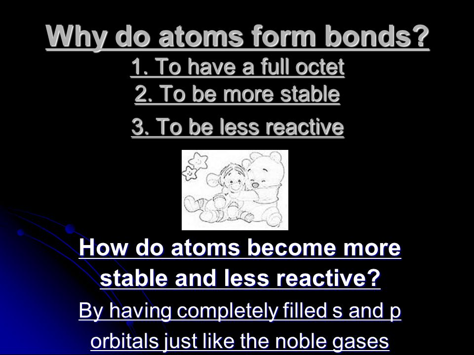 How do atoms become more stable and less reactive