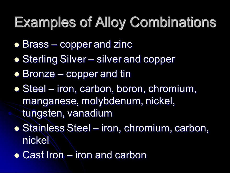 Examples of Alloy Combinations