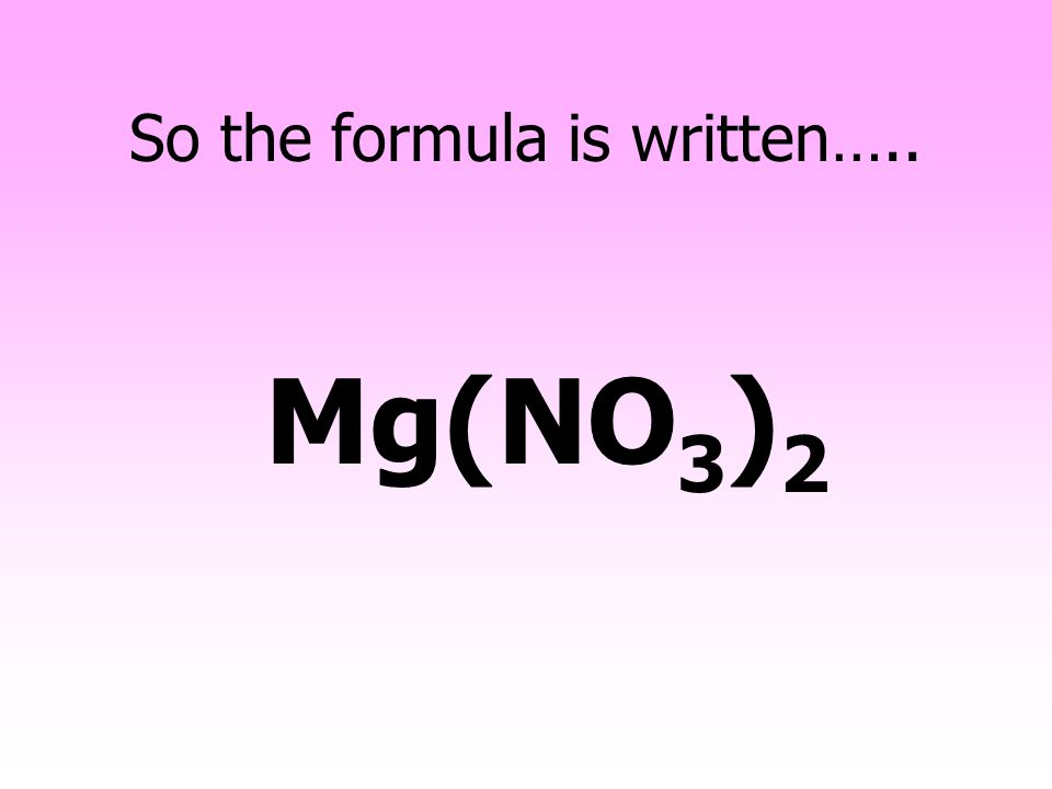 So the formula is written…..