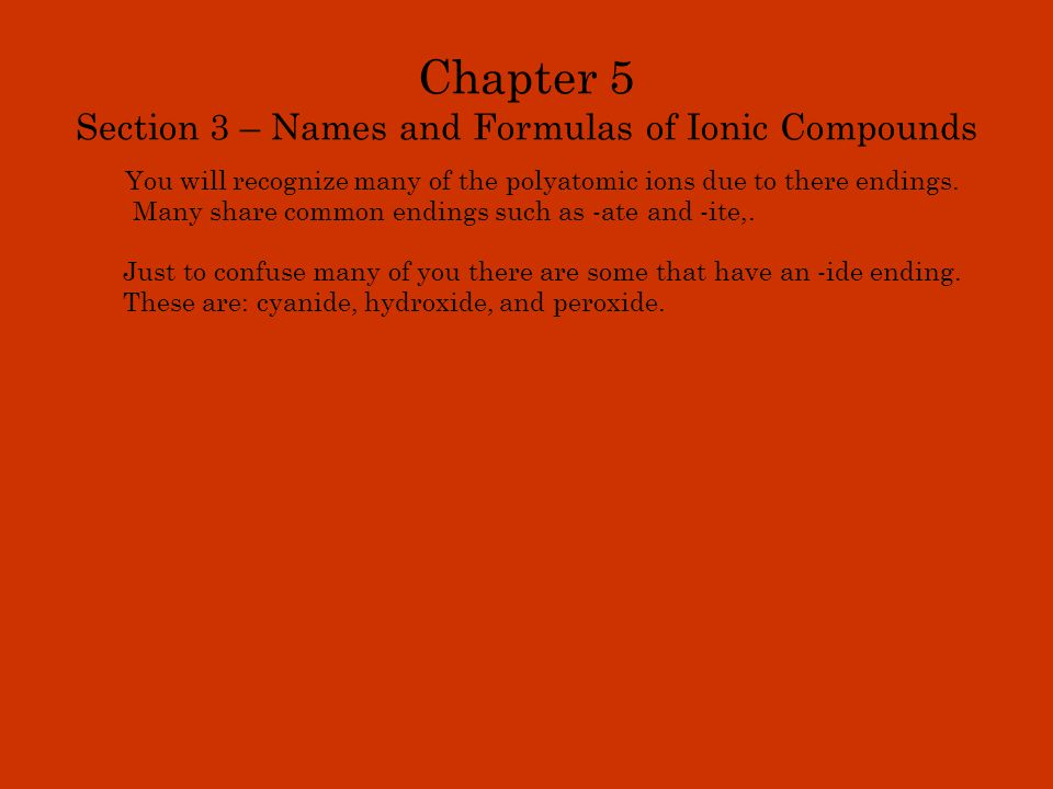 Chapter 5 Section 3 – Names and Formulas of Ionic Compounds