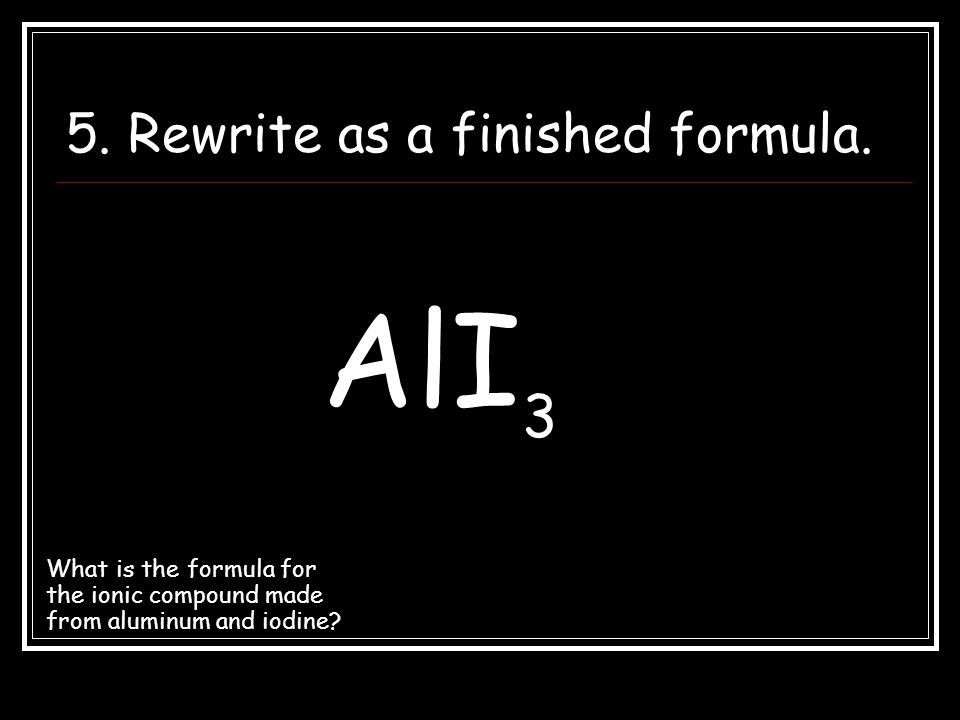 5. Rewrite as a finished formula.