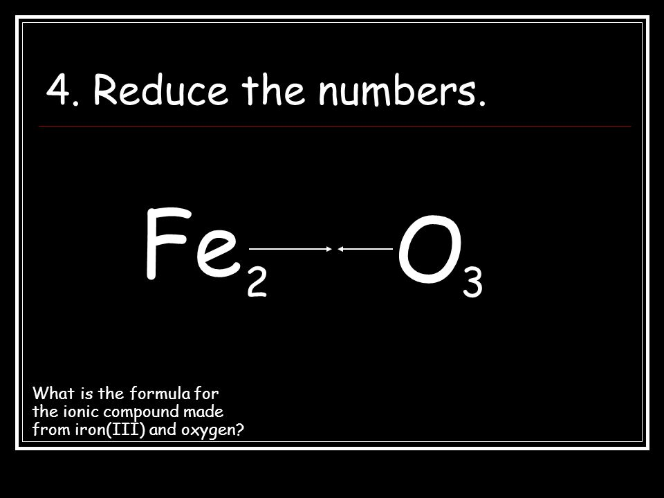 4. Reduce the numbers. Fe. O. 2. 3.