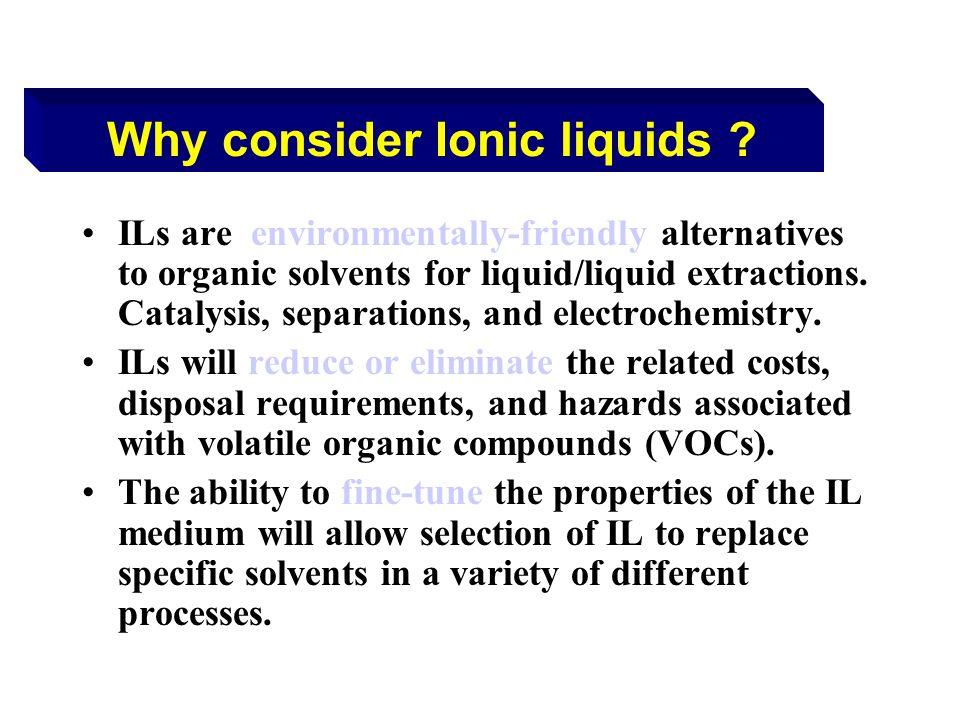 Why consider Ionic liquids