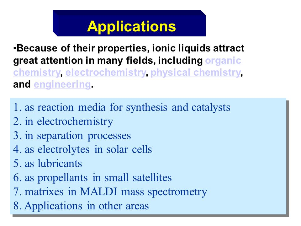 Applications 1. as reaction media for synthesis and catalysts