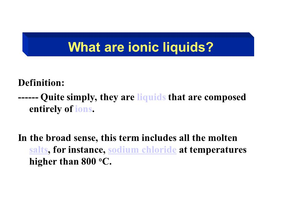 What are ionic liquids Definition:
