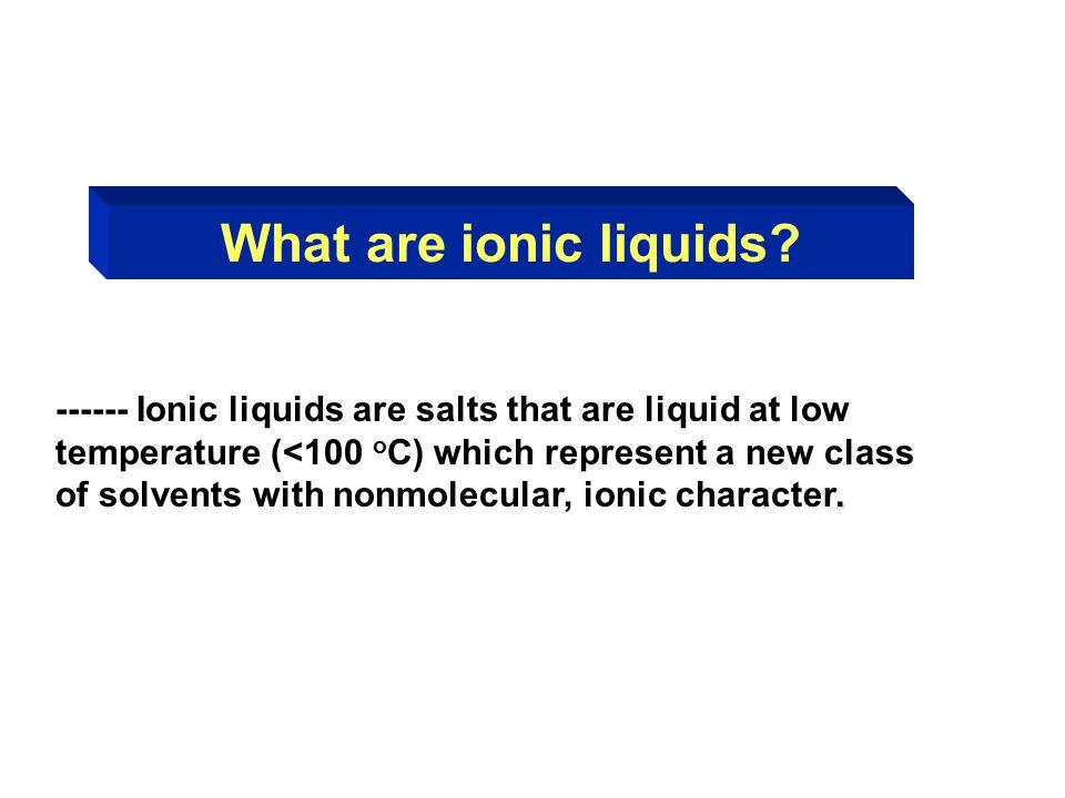 What are ionic liquids