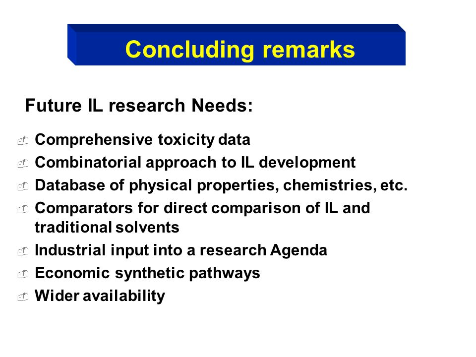 Concluding remarks Future IL research Needs: