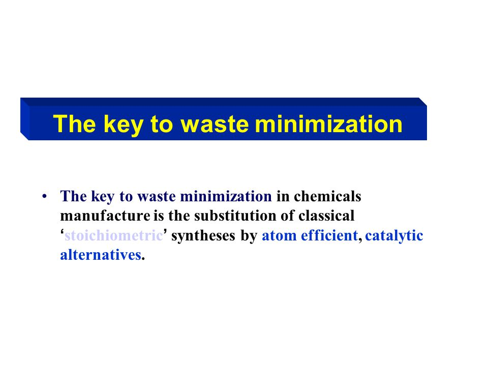 The key to waste minimization