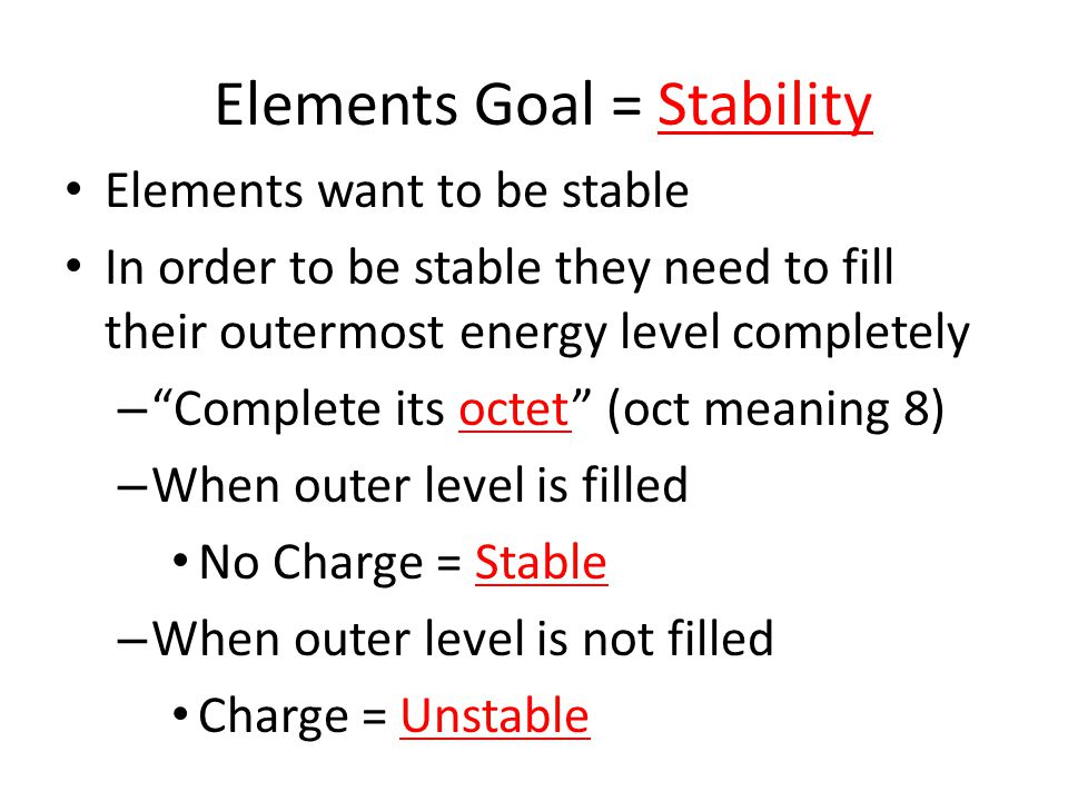 Elements Goal = Stability