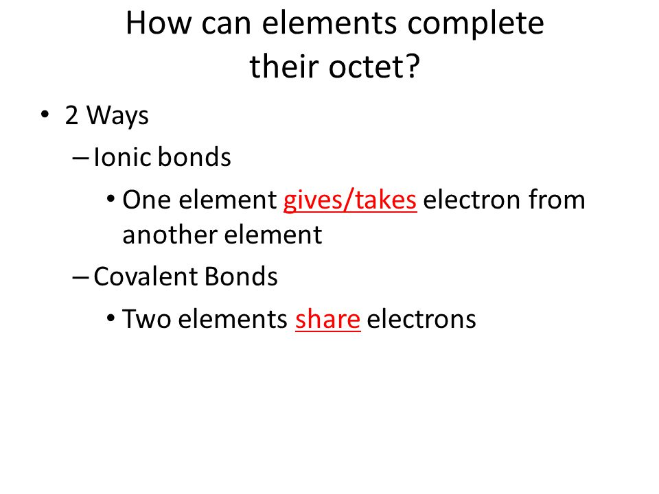 How can elements complete their octet