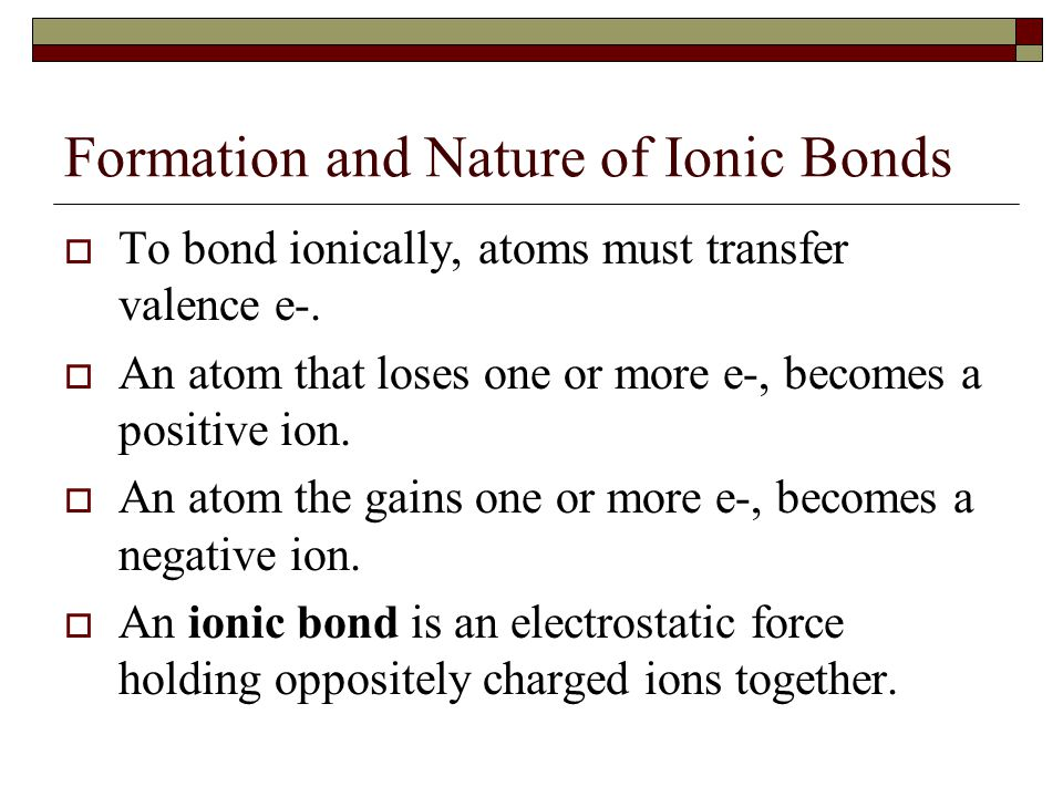 Formation and Nature of Ionic Bonds