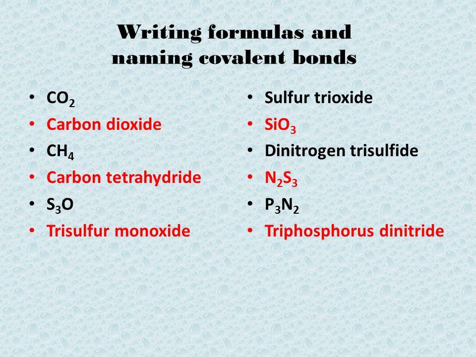 Writing formulas and naming covalent bonds