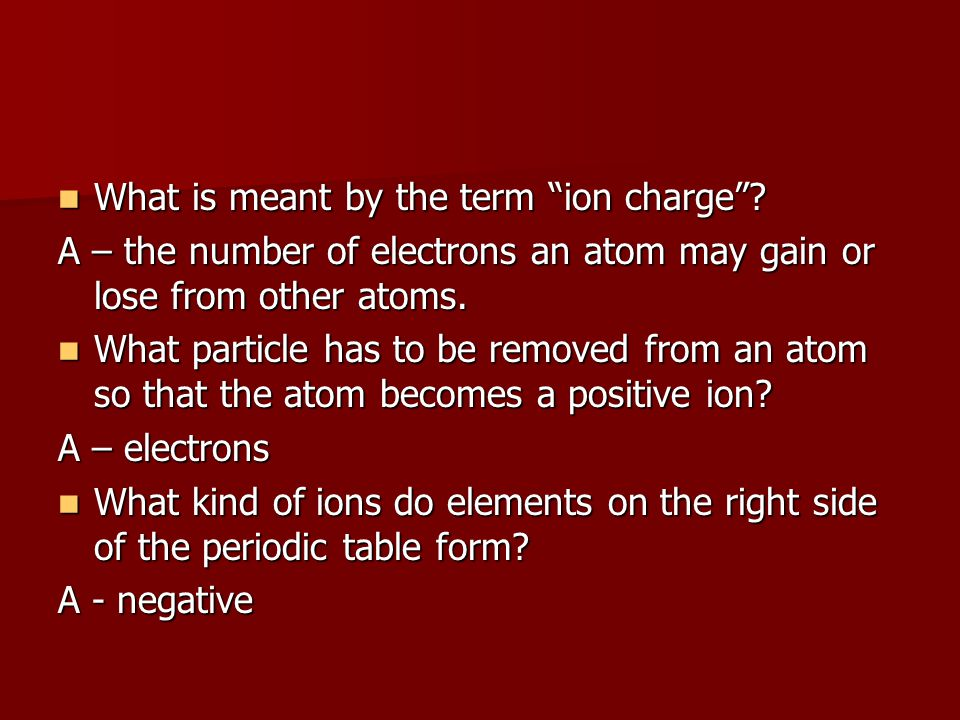What is meant by the term ion charge