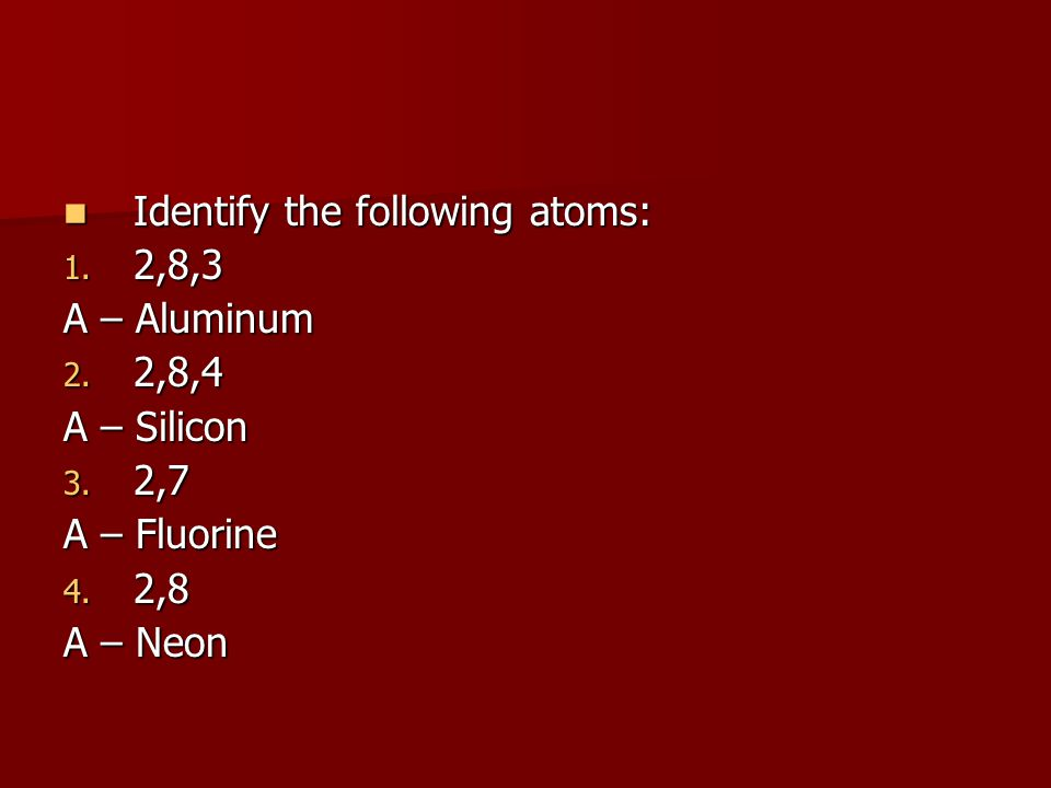 Identify the following atoms: