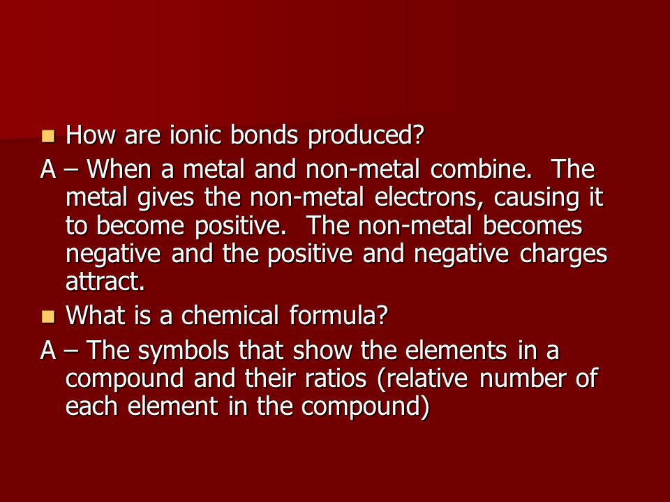 How are ionic bonds produced
