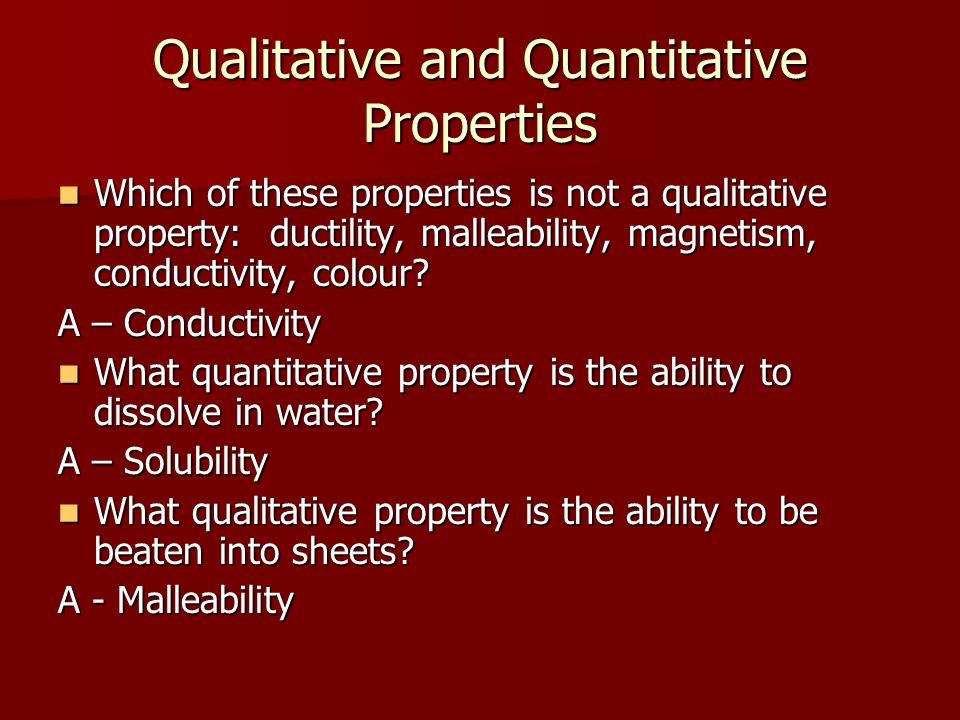 Qualitative and Quantitative Properties