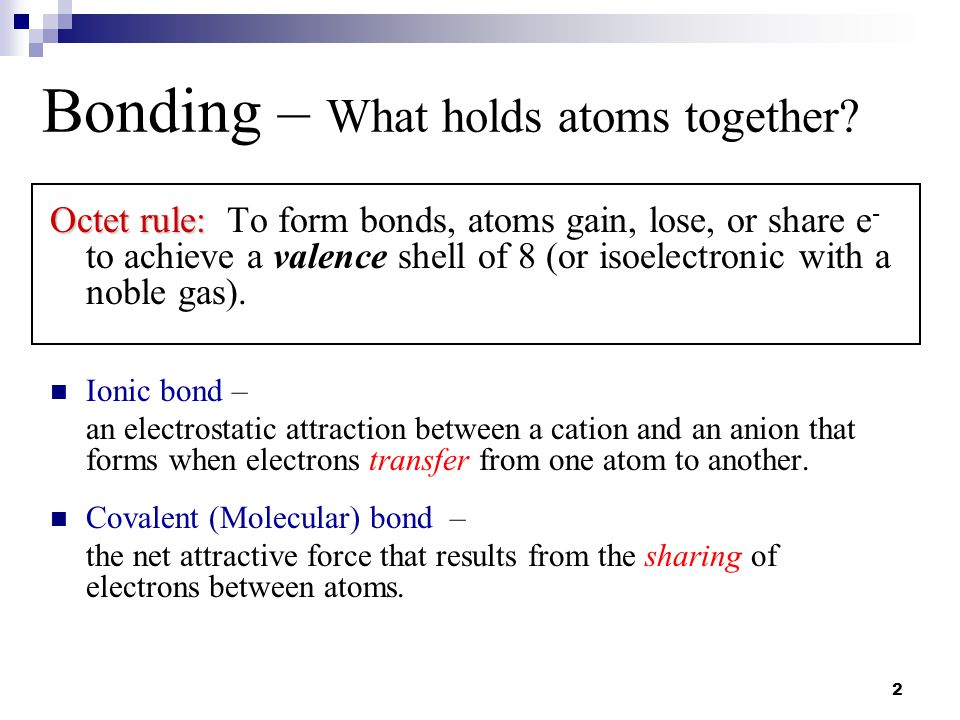 Bonding – What holds atoms together