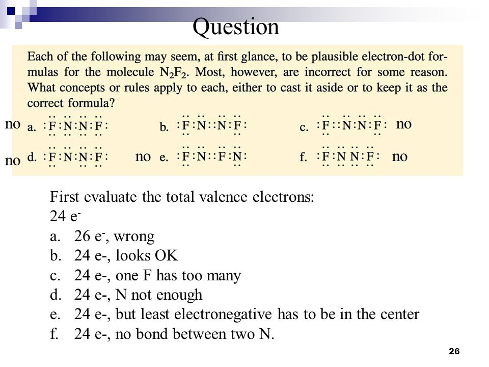 Question no no no no no First evaluate the total valence electrons: