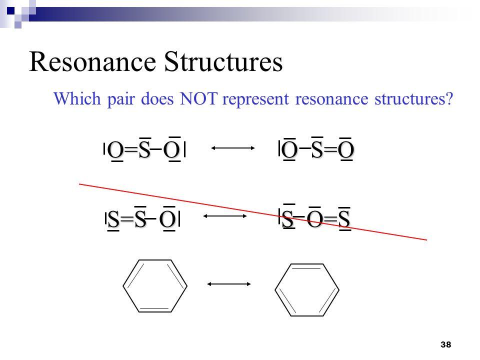 Resonance Structures O=S O O S=O S=S O S O=S