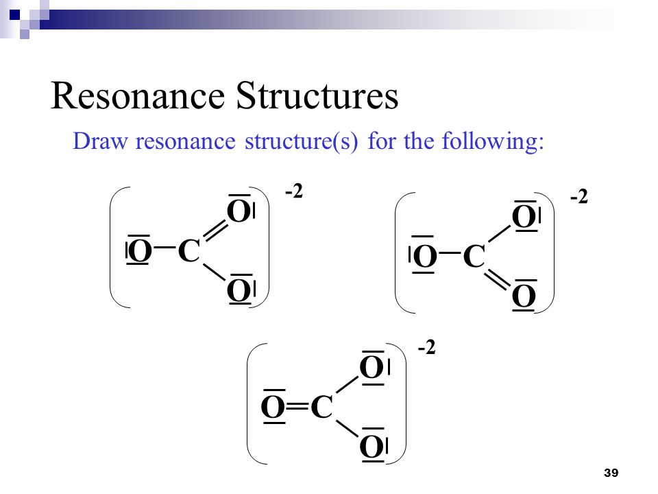 Resonance Structures O O O C O C O O C