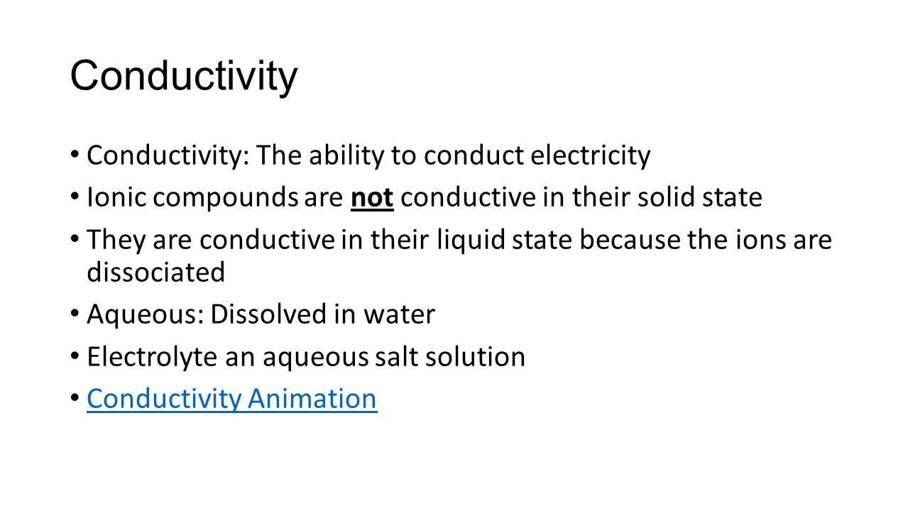 Conductivity Conductivity: The ability to conduct electricity