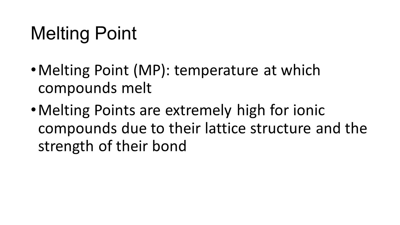 Melting Point Melting Point (MP): temperature at which compounds melt