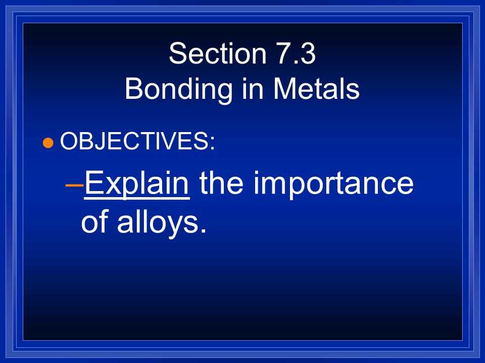 Section 7.3 Bonding in Metals