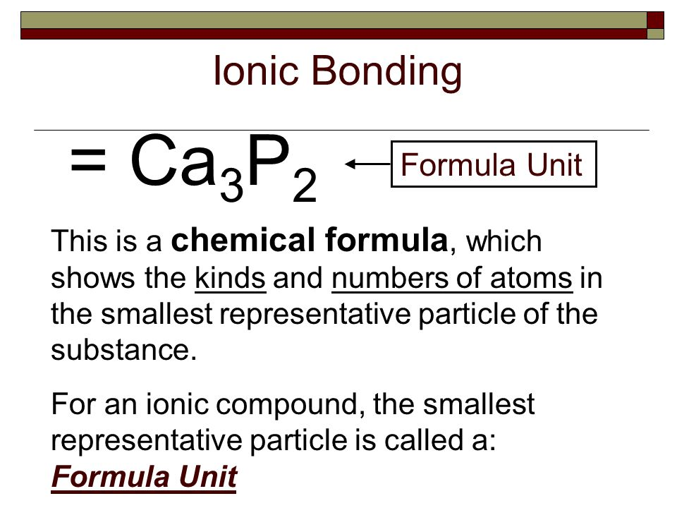 = Ca3P2 Ionic Bonding Formula Unit