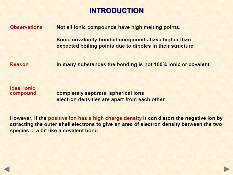 INTRODUCTION Observations Not all ionic compounds have high melting points. Some covalently bonded compounds have higher than.