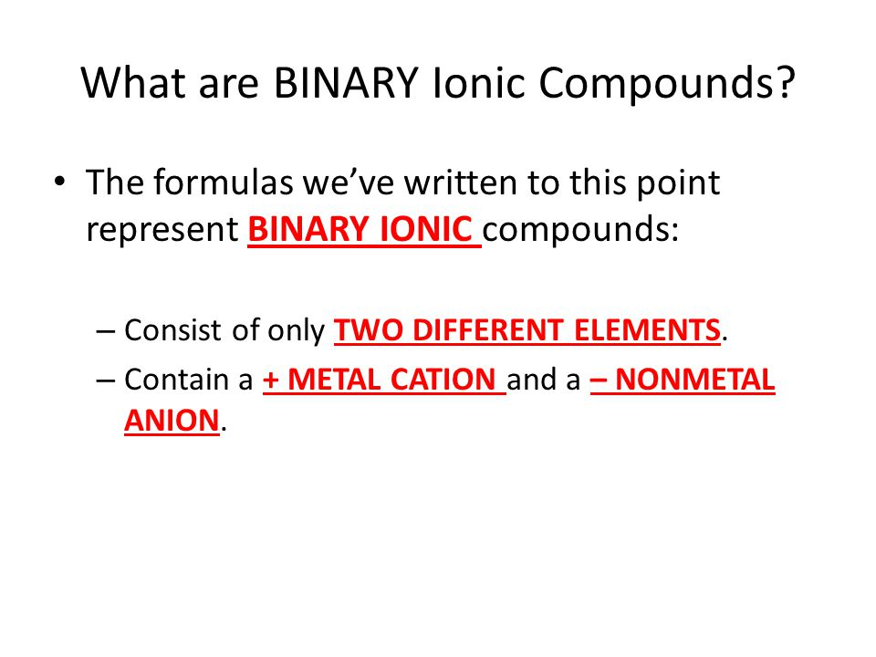 What are BINARY Ionic Compounds