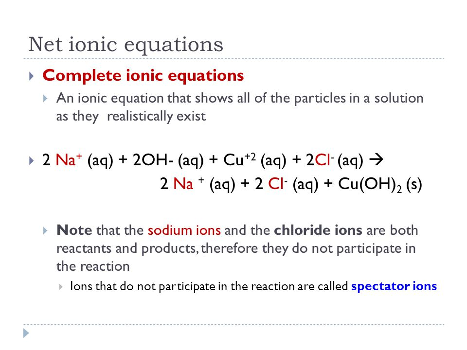 Net ionic equations Complete ionic equations