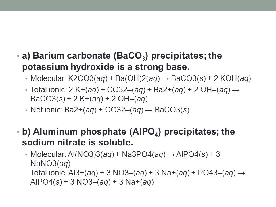 a) Barium carbonate (BaCO3) precipitates; the potassium hydroxide is a strong base.