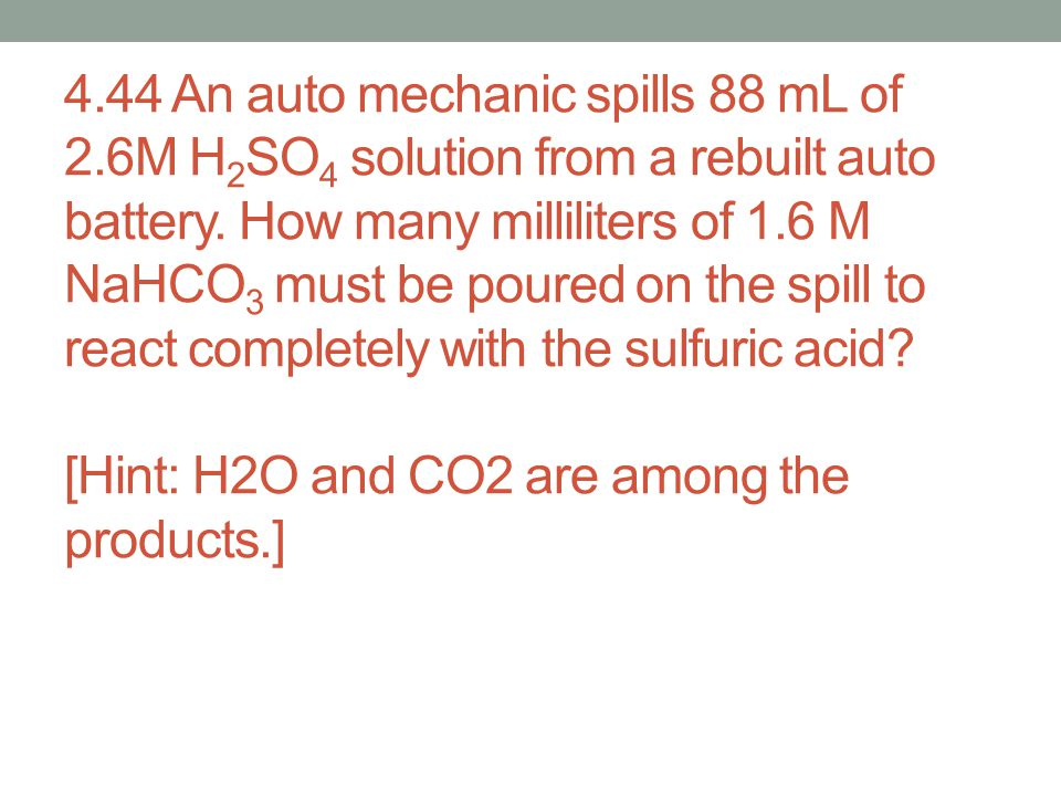 4. 44 An auto mechanic spills 88 mL of 2