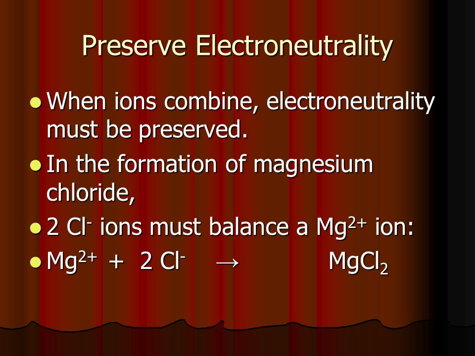 Preserve Electroneutrality